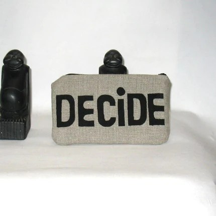 DECIDE     A WordPouch in Natural European Linen