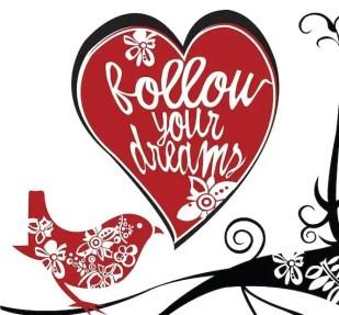Follow your Dreams Digital Print