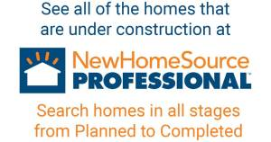 See all of the homes that are under construction at New Home Source Professional. Search homes in all stages from planned to completed.