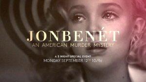 JonBenet: An American Murder Mystery