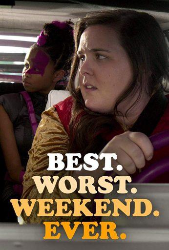 Best Worst Weekend Ever