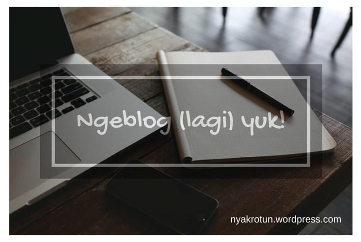 Ngeblog (lagi) yuk!