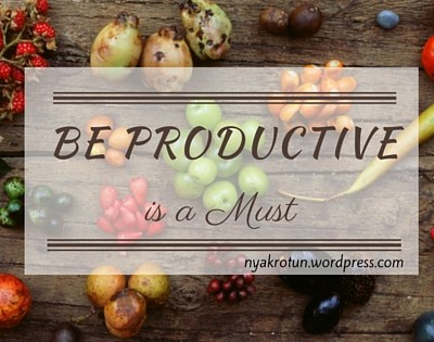 Be Productive is a Must