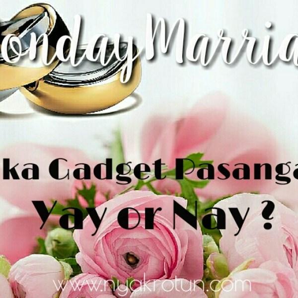 Buka Gadget Pasangan: Yay or Nay?