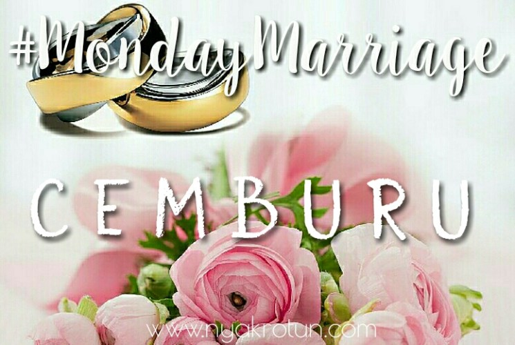 #MondayMarriage: Cemburu