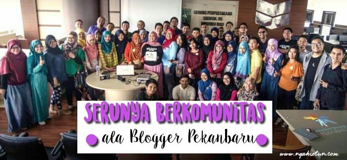 serunya-berkomunitas-ala-blogger-pekanbaru