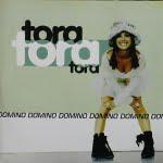 Tora Tora Tora/Domino