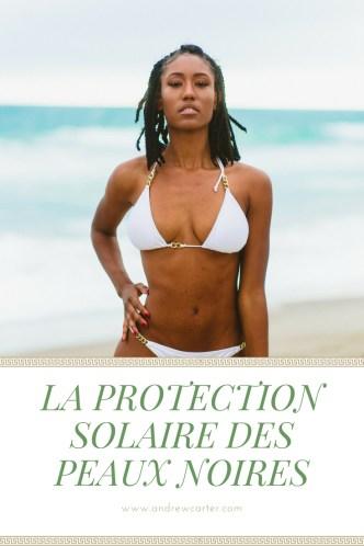 les peaux noires et la protection solaire