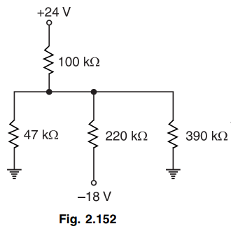 Question: Draw the circuit shown in Fig. 2.152 by