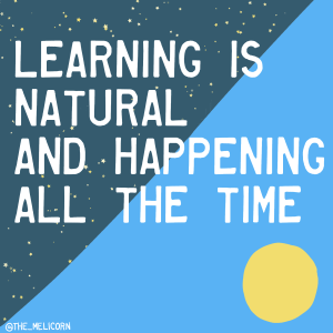 learning is natural and happening all the time, written over a night and day sky