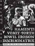 Haagenti, Vomit Forth, Bowel Erosion, Discriminatrix