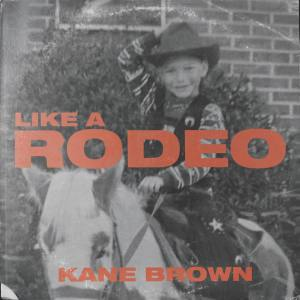 Like A Rodeo Kane Brown