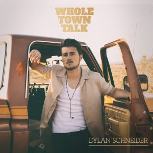 Whole Town Talk Dylan Schneider