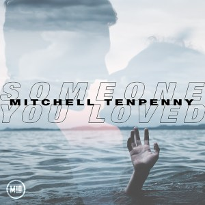 Someone You Loved Mitchell