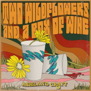 "Ashland Craft ""Two Wildflowers and a Box of Wine"""