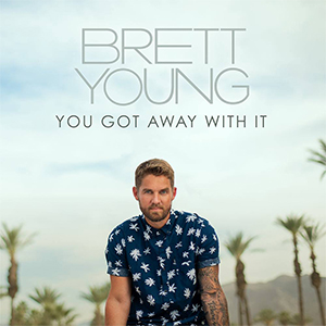 """Brett Young's new song """"You Got Away With It"""" is available everywhere now, February 26th"""