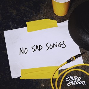"""Niko Moon's new song """"No Sad Songs"""" is available everywhere now, February 19th"""