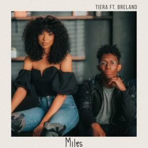 """Tiera's new song """"Miles"""" featuring Breland is available everywhere now, February 12th"""