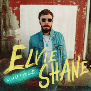 Elvie Shane's debut EP, 'County Roads' is available everywhere now