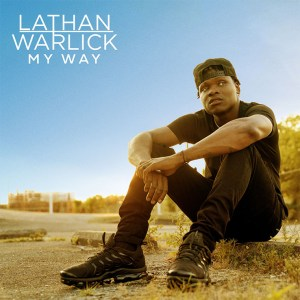 Lathan Warlick's debut EP, 'My Way' is available now, April 23rd
