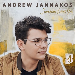 "Andrew Jannako's new song, ""Somebody Loves You"" is available now, May 14th, on all streaming platforms"