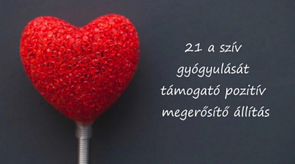 A szív testi, lelki gyógyulását támogató pozitív megerősítő állítás szívbarátoknak
