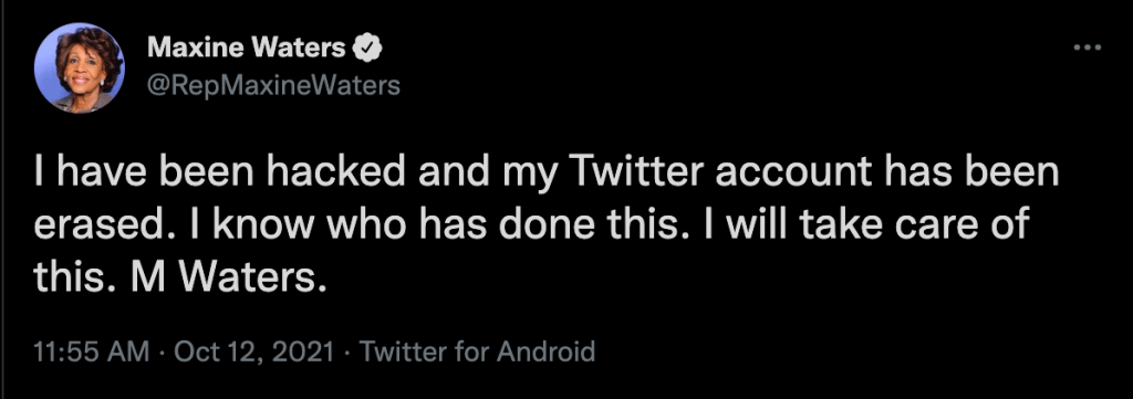 Rep. Maxine Waters has claimed that her official Twitter account has been hacked despite both Twitter and her followers saying that nothing suspicious has happened to either of her accounts.