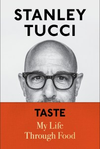 """Taste: My Life Through Food"" by Stanley Tucci"