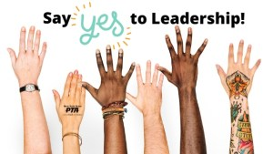 say yes to PTA volunteer leadership graphic