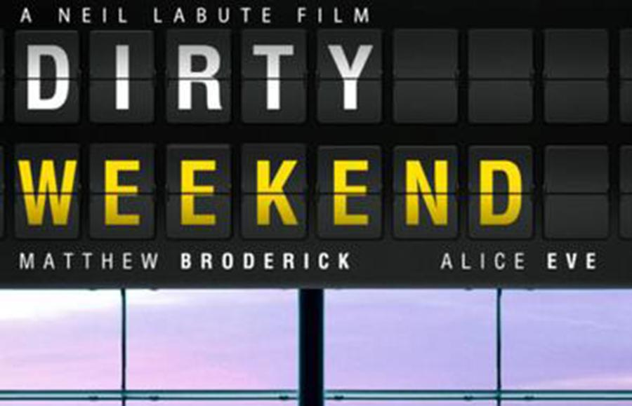 Dirty Weekend is a Comedy-Drama released September 4th starring Matthew Broderick and Alice Eve.