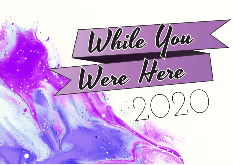 While You Were Here 2020