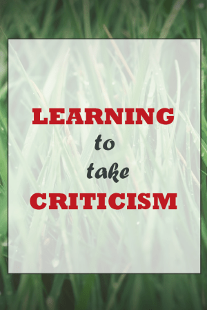 Learning to take criticism