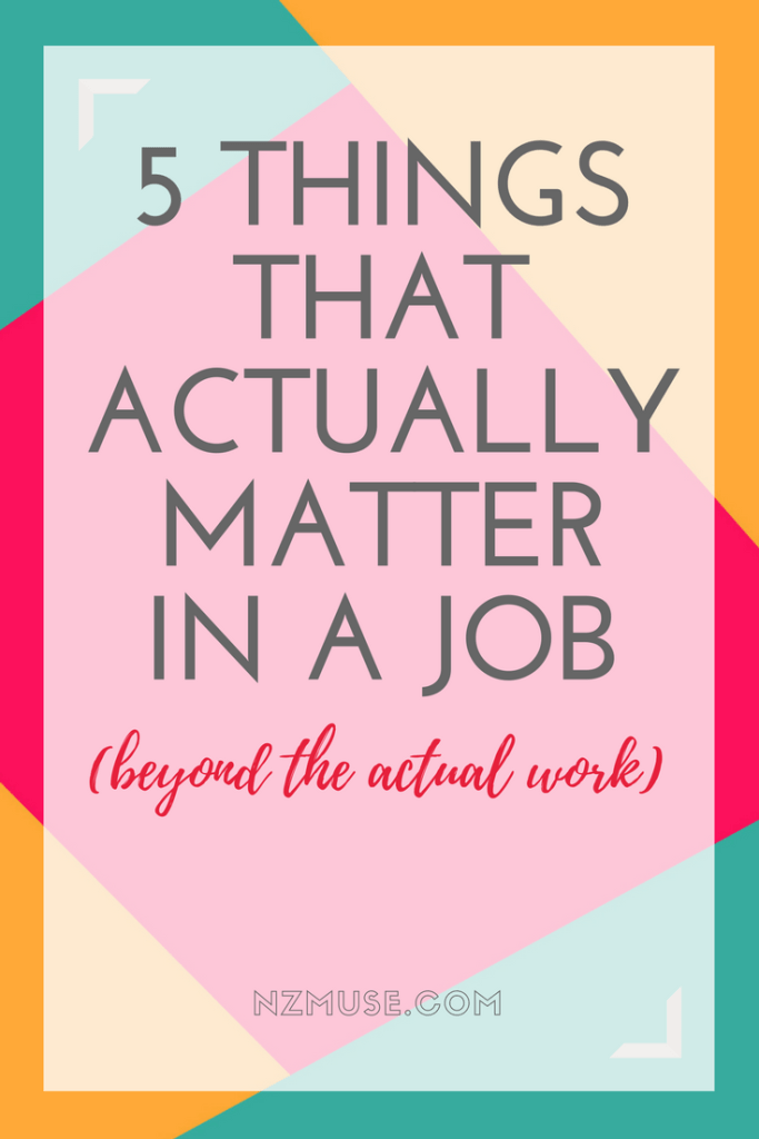 5 THINGS THAT ACTUALLY MATTER IN A JOB