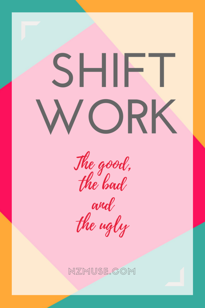 Shift work - the good, bad and ugly.
