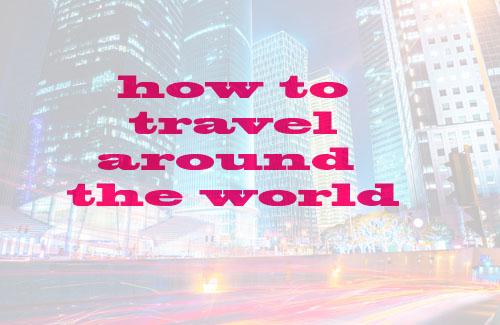 how to travel around the world nzmuse