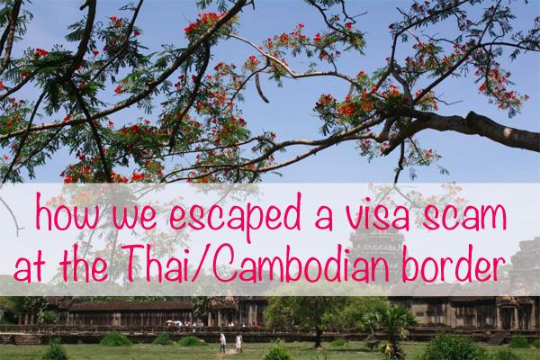 how to escape visa scam at thai cambodian border