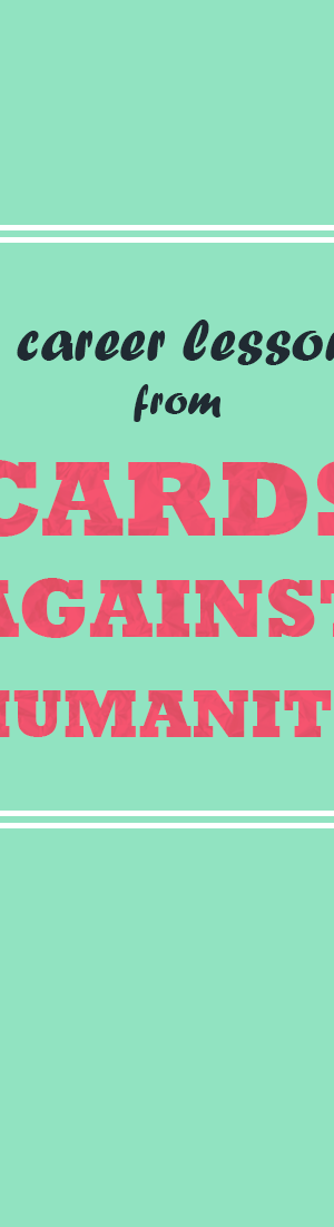3 career lessons from Cards Against Humanity
