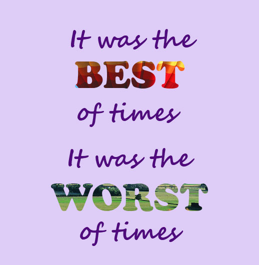It was the best of times, it was the worst of times. Sometimes the most awesome chapters in life are also the hardest
