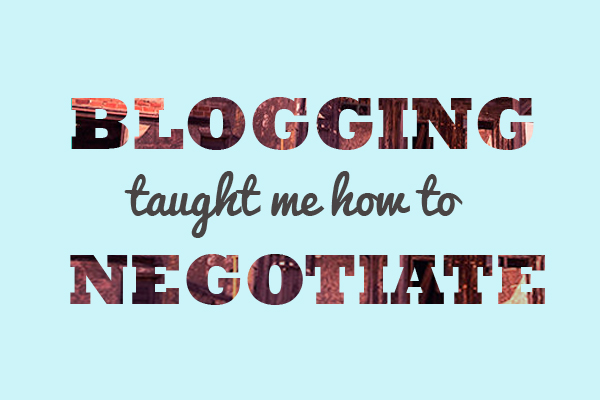 Blogging taught me how to negotiate