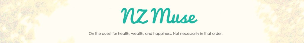 NZ Muse - Musings of an Abstract Aucklander - NZ lifestyle, personal finance, travel blog