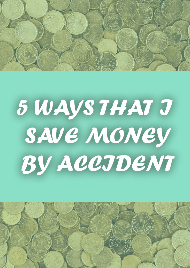 5 ways I'm accidentally frugal