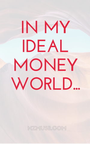 In an ideal money world...