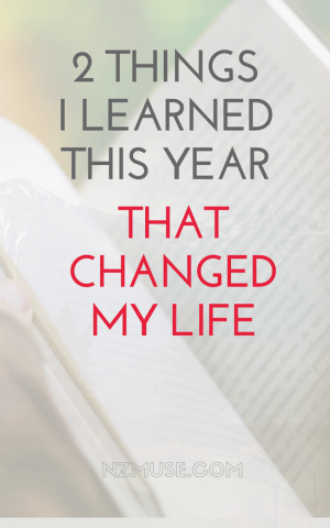 2 things I learned this year that changed my life
