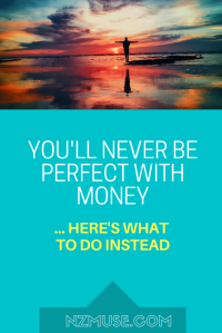You'll never be perfect with money