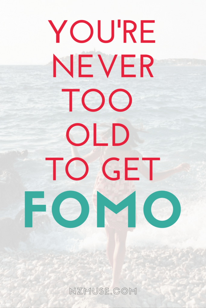YOU'RE NEVER TOO OLD FOR FOMO