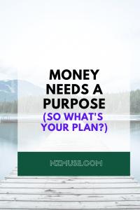 your money needs a purpose