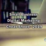 Small Business Digital Marketing Cheat Sheet - 2019
