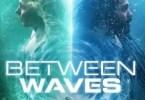 Download Between Waves (2020) - Mp4 Netnaija
