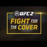EA SPORTS UFC 2 – Fight For The Cover