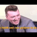 Sam Smith and rare pictures in his life